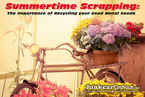 summertime_scrapping_the_importance_of_recycling_your_used_metal_goods_featured.jpg
