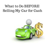 What to Do BEFORE Selling My Car for Cash